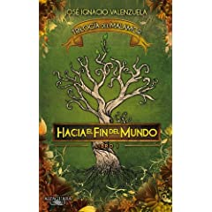Hacia el fin del mundo / Towards the End of the World (Trilogia Del Malamor)