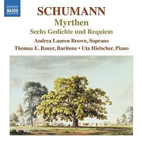 Schumann: Lied Edition, Vol. 6: Myrthen - 6 Gedichte und Requiem
