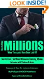 How to Make Millions When Thousands Have Been Laid Off
