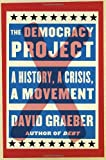 img - for The Democracy Project: A History, a Crisis, a Movement book / textbook / text book