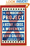 The Democracy Project: A History, a C...