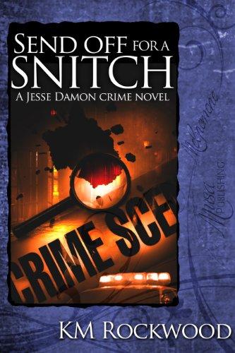Sendoff for a Snitch; Jesse Damon Crime Novel # 4 by KM Rockwood