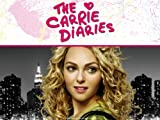 The Carries Diaries: The Carrie Diaries: The Complete First Season