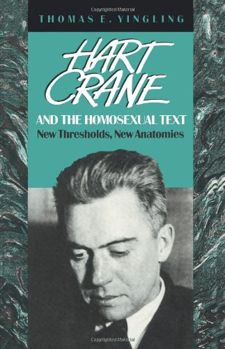 Hart Crane and the Homosexual Text: New Thresholds, New Anatomies