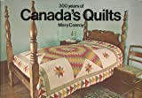img - for 300 Years of Canada's Quilts book / textbook / text book