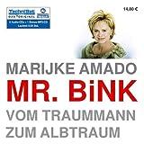 Mr. Bink: Vom Traummann zum Albtraum - Marijke Amado
