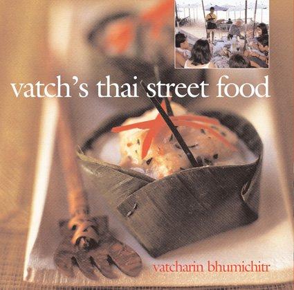 Vatch's Thai Street Food by Vatcharin Bhumichitr
