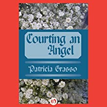 Courting an Angel (       UNABRIDGED) by Patricia Grasso Narrated by Ruth Urquhart