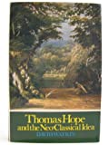 Thomas Hope and the Neo-classical Idea, 1769-1831 (0719518199) by Watkin, David