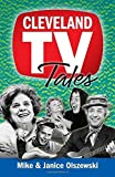 img - for Cleveland TV Tales: Stories from the Golden Age of Local Television 1st edition by Olszewski, Mike, Olszewski, Janice (2014) Paperback book / textbook / text book