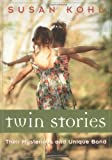 Twin Stories: Their Mysterious and Unique Bond