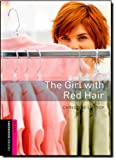 img - for Oxford Bookworms Library: The Girl with Red Hair: Starter: 250-Word Vocabulary (Oxford Bookworms Library: Starter) book / textbook / text book