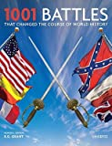 img - for 1001 Battles That Changed the Course of World History   [1001 BATTLES THAT CHANGED COUR] [Hardcover] book / textbook / text book