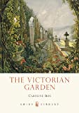 The Victorian Garden (Shire Library, Band 691)