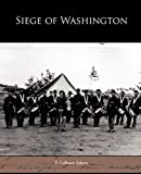 img - for Siege of Washington book / textbook / text book