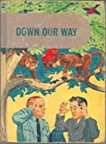 img - for Down Our Way: Regular Edition (The Developmental Reading Series A Basic Reading Program) book / textbook / text book