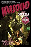 Warbound: Book Three of the Grimnoir Chronicles