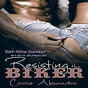 Resisting the Biker: Volume 1 | Cassie Alexandra