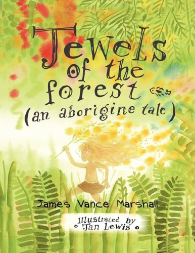 Jewels of the Forest (an Aborigine Tale)