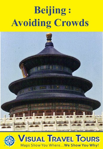 BEIJING: AVOIDING CROWDS - A Travelogue. Read