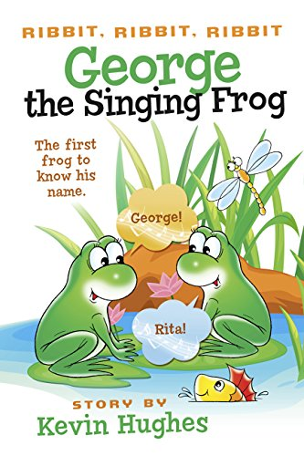 ribbit-ribbit-ribbit-george-the-singing-frog-the-first-frog-to-know-his-name-english-edition