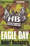 Robert Muchamore Henderson`s Boys: Eagle Day