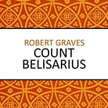 Count Belisarius | Livre audio Auteur(s) : Robert Graves Narrateur(s) : Laurence Kennedy
