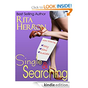 Free Kindle Book: Single and Searching, by Rita Herron. Publisher: Beachside Reads (November 30, 2011)