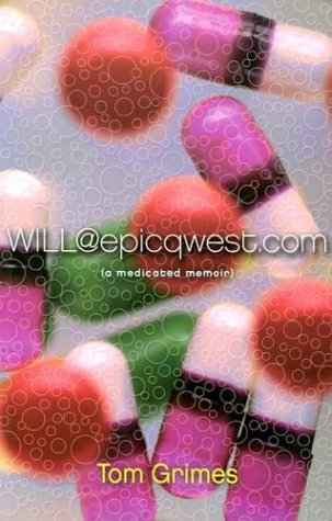 WILL@epicqwest.com: A Medicated Memoir