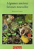 echange, troc Marianne Loison - Légumes anciens, Saveurs nouvelles