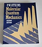 Molecular Quantum Mechanics (0198551703) by Atkins, P. W.
