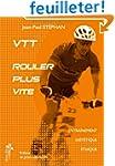 VTT, rouler plus vite : Entra�nement,...