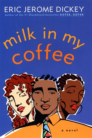 Milk in My Coffee, ERIC JEROME DICKEY
