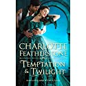 Temptation & Twilight (       UNABRIDGED) by Charlotte Featherstone Narrated by Helen Stern