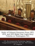 img - for Study of Exhaust Emissions from 1972, 1974, and 1975 Model Year Light-Duty Vehicles in Washington, D.C. book / textbook / text book