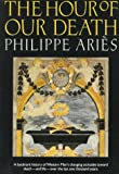 The Hour of Our Death (Oxford Paperbacks) (0195073649) by Ariès, Philippe