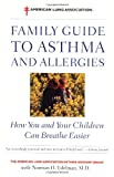 img - for The American Lung Association Family Guide to Asthma and Allergies book / textbook / text book