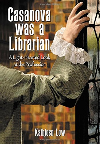 Casanova Was a Librarian: A Light-Hearted Look at the Profession