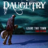 Daughtry Leave This Town (Tour Edition)