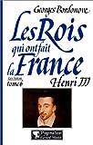 echange, troc Georges Bordonove - Les rois qui ont fait la France. Henri III, roi de France et de Pologne