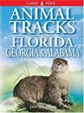 Animal Tracks of Florida, Georgia & Alabama (Animal Tracks Guides)