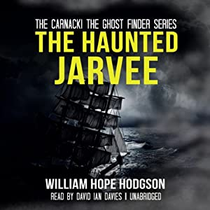 The Haunted Jarvee | [William Hope Hodgson]