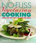 No-fuss Vegetarian Cooking: Quick and...