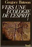 Vers une écologie de l'esprit, tome 1 (2020047004) by Bateson, Gregory