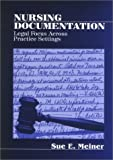 Nursing Documentation: Legal Focus across Practice Settings