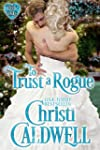 To Trust a Rogue (The Heart of a Duke...