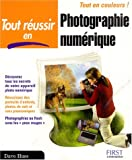 Tout russir en photographie numrique