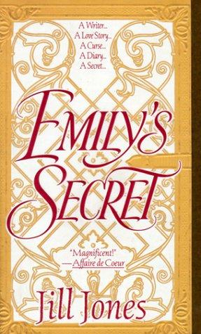 Emily's Secret: A Writer...A Love Story...A Curse...A Diary...A Secret..., Jill Jones