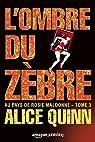 Au pays de Rosie Maldonne, tome 3 : L'Ombre du zèbre par Alice Quinn