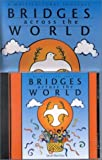 Bridges Across the World: A Multicultural Songfest Unabridged